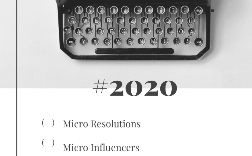 Micro Resolutions and Micro Influencers key in 2020
